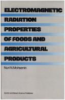 Cover of: Electromagnetic radiation properties of foods and agricultural products by Nuri N. Mohsenin