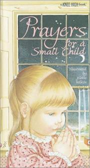 Cover of: Prayers for a Small Child (A Knee-High Book(R))