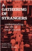 Cover of: A gathering of strangers | Robert C. Worley
