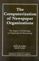 Cover of: The computerization of newspaper organizations