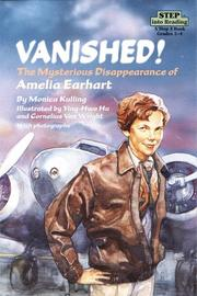 Cover of: Vanished! The Mysterious Disappearance of Amelia Earhart (Step into Reading, Step 4, paper) | Monica Kulling