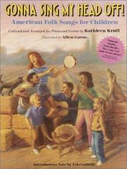 Cover of: Gonna Sing My Head Off!: American Folk Songs for Children