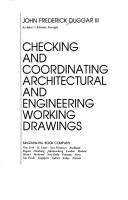 Cover of: Checking and coordinating architectural and engineering working drawings | Duggar, John Frederick.