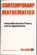 Cover of: Value distribution theory and its applications | Special Session on Value Distribution Theory and Its Applications (1983 New York, N.Y.)