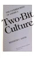 Cover of: Two-bit culture: the paperbacking of America