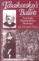 Cover of: Tchaikovsky's ballets: Swan Lake, Sleeping Beauty, Nutcracker