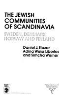 Cover of: The Jewish communities of Scandinavia--Sweden, Denmark, Norway, and Finland