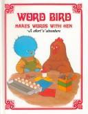 Word Bird makes words with Hen