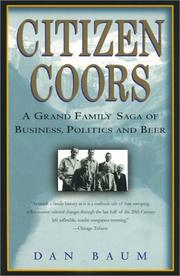 Cover of: Citizen Coors: a grand family saga of business, politics, and beer