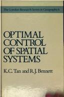 Cover of: Optimal control of spatialsystems | K. C. Tan