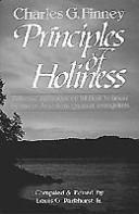 Cover of: Principles of holiness: selected messages on biblical holiness