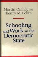 Cover of: Schooling and work in the democratif state