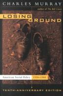 Cover of: Losing ground | Charles A. Murray