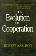 The evolution of cooperation by Robert M. Axelrod