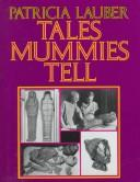 Cover of: Tales Mummies Tell