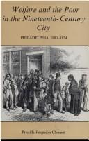 Cover of: Welfare and the poor in the nineteenth-century city