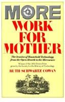 Cover of: More work for mother | Ruth Schwartz Cowan