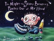 Cover of: The Night the Scary Beasties Popped Out of My Head