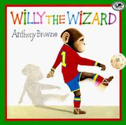 Cover of: Willy the Wizard | Anthony Browne