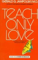 Cover of: Teach only love | Gerald G. Jampolsky