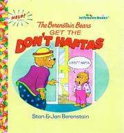 The Berenstain Bears get the don't haftas by Stan Berenstain