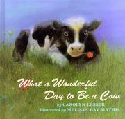Cover of: What a wonderful day to be a cow | Carolyn Lesser