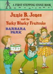 Cover of: Junie B. Jones and the Yucky Blucky Fruitcake