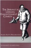 Cover of: The servant in German Enlightenment comedy