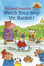 Cover of: Richard Scarry's Watch your step, Mr. Rabbit!
