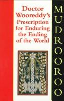 Cover of: Doctor Wooreddy's prescription for enduring the ending of the world