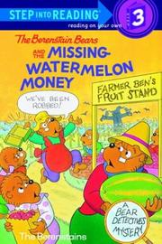 Cover of: The Berenstain Bears and the missing watermelon money