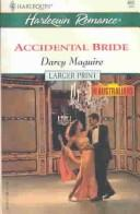 Cover of: Accidental bride | Darcy Maguire