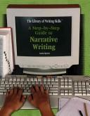 Cover of: A step-by-step guide to narrative writing | Lauren Spencer