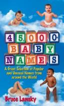 Cover of: 45,000+ baby names | Bruce Lansky