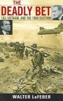 Cover of: The deadly bet: LBJ, Vietnam, and the 1968 election