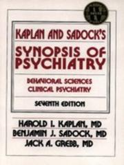 Cover of: Kaplan and Sadock's synopsis of psychiatry: behavioral sciences, clinical psychiatry