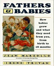 Cover of: Fathers and Babies: how babies grow and what they need from you from birth to 18 months