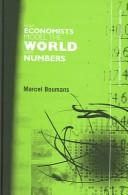 Cover of: How economists model the world into numbers