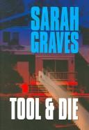 Cover of: Tool & die | Sarah Graves