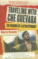 Cover of: Traveling with Che Guevara