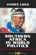 Cover of: Southern Africa in world politics | Janice Love