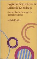 Cover of: Cognitive semantics and scientific knowledge | AndraМЃs KerteМЃsz