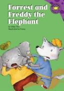 Cover of: Forrest and Freddy the elephant / written by Gilles Tibo ; illustrated by Fanny