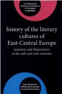 Cover of: History of the literary cultures of East-Central Europe |