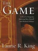 Cover of: The game: a Mary Russell novel