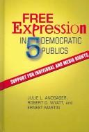 Cover of: Free expression and five democratic publics | Julie L. Andsager