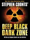 Cover of: Stephen Coonts' Deep black--dark zone