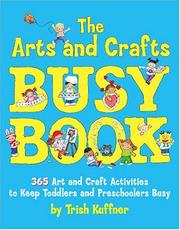 Cover of: Arts & Crafts Busy Book  | Trish Kuffner