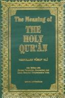 Cover of: The meaning of the Holy Qu'ran | Abdullah Yusuf Ali