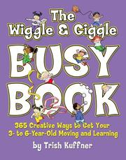 Cover of: The Wiggle & Giggle Busy Book | Trish Kuffner